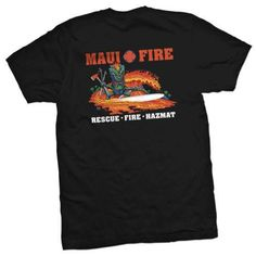 """Maui Fire T Shirt This is a """"Must Have"""" for your T shirt collection! Gildan 6.1 oz 100% Cotton T Shirt High Quality Silk Screened T Shirt. NOTE:This product wil"""