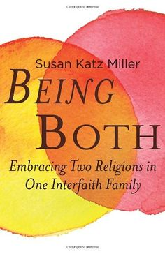 Being Both: Embracing Two Religions in One Interfaith Family by Susan Katz Miller, grew up with a Jewish father and Christian mother. Now in an interfaith marriage, she is one of the growing number of Americans who are boldly electing to raise children with both faiths, rather than in one religion or the other or none. Draws on original surveys and interviews with parents, students, teachers, and clergy, as well as on her own journey, to chronicle this controversial grassroots movement.
