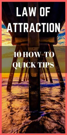 10 quick tips to put the law of attraction to use in your life immediately.