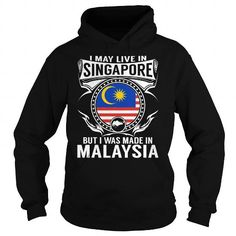 Awesome Tee Live in Singapore - But Made in Malaysia Shirt; Tee