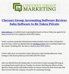 Cheyney Group Accounting Software Review: Saba Software to Be Taken Private  Saba Software, a troubled cloud-computing firm based in Silicon Valley, has agreed to be taken private by Vector Capital for about $300 million.  Vector, a private equity firm that had previously provided a loan to Saba, will pay $9 a share for Saba, which was delisted from the Nasdaq in 2013 and is currently traded over the counter. Including debt, the deal is valued at about $400 million.