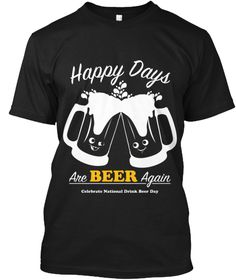 Celebrate National Drink Beer Day [HURRY - Sep. 28th] in style! https://teespring.com/national-drink-beer-day  Snag this beer shirt TODAY so you can get it in time for the September 28th holiday! Click to check out more colors.