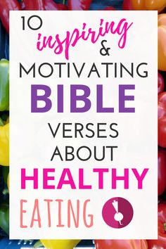 989 You want to eat healthy for God but then. These 10 inspirational and motivational Bible verses will give you the strength you need to honor the Lord, put your faith in your food choices, and live your best life! Motivational Bible Verses, Bible Quotes, Healthy Living, Eat Healthy, Healthy Habits, Prayer Scriptures, How To Eat Better, How To Get, Christian Life
