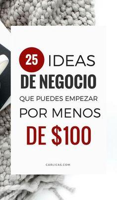 25 ideas de negocios que puedes empezar con menos de $100