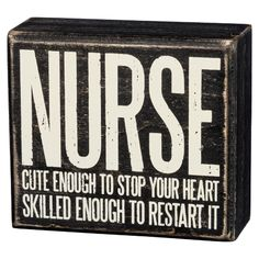 Funny Nurse Quote Wooden Sign. Nurses Week gift ideas.