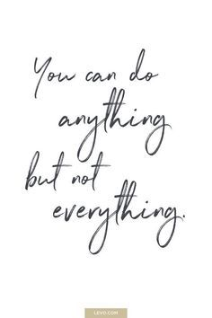 You can do anything You can do anything but not everything. Carrie Fiter quotes words of wisdom blackout poetry travel quotes neon positive inspirational wisdom affirmations life quotes motivational quotes music quotes happiness relationship quotes intj infp thoughts truths infj feminism girl power love quotes