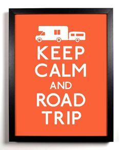 Keep calm and ROAD TRIP #quote #keepcalm #roadtrip #goodidea