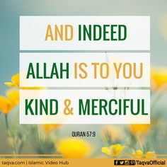 """And indeed, #Allah is to you Kind and Merciful."" #Quran 57:9 #Islam…"