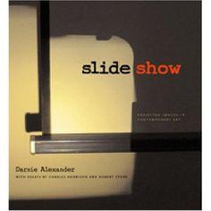Slideshow by M. Darsie Alexander, Charles Harrison, Robert Storr