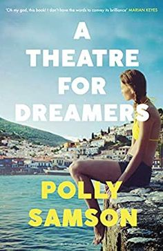 A Theatre for Dreamers: The Sunday Times bestseller eBook: Samson, Polly: Amazon.co.uk: Kindle Store Elizabeth Gilbert, Leonard Cohen, David Gilmour, Thomas Keneally, Good Books, Books To Read, Kindle, Dancing On The Edge, Culture