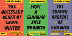 The Glasgow Trilogy by Malcolm Mackay   17 Of The Best Mystery Novels To Spend All Day Getting Lost In   Bustle