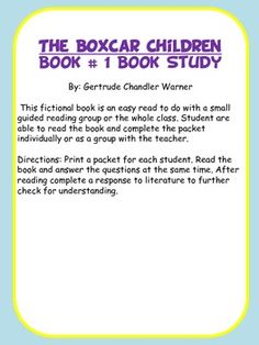 This is a book packet to go with the first Boxcar Children book. It is made up of questions and vocabulary to help the students comprehend what they are reading and help guide reading groups. It is organized by chapter and page number.
