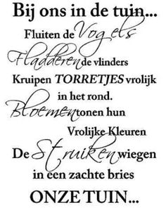 Gespot door www. Home Quotes And Sayings, Poem Quotes, Wisdom Quotes, Qoutes, Favorite Quotes, Best Quotes, Dutch Quotes, Special Words, Garden Quotes
