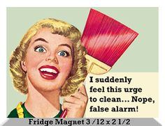 I suddenly feel this urge to clean… Nope, false alarm!