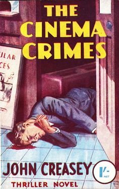 """THE CINEMA CRIMES by John Creasey. Published by Pemberton, 1945. Thriller Novel Series # 5. British digest pulp crime novel. This is NOT a juvenile novel, despite what some websites list it as. Cover art: N. L. Book is a Richard Rollison """"Toff"""" novel. First publication thus."""