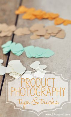 Product photography. Great tips and tricks!