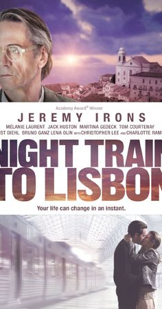 "Night Train to Lisbon (2013) ""We leave something of ourselves behind when we leave a place, we stay there, even though we go away. And there are things in us that we can find again only by going back there."" ― Pascal Mercier nobel."