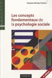 Les concepts fondamentaux de la psychologie sociale 4e édition