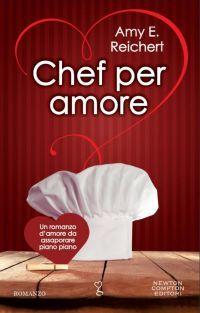 Titolo: Chef per amore Autrice: Amy E. Reichert Casa editrice: Newton Compton Pagine: 288 Prezzo eBook: € 4,99 Prezzo cartaceo: € 9,90 Data di uscita: 3 Settembre 2015