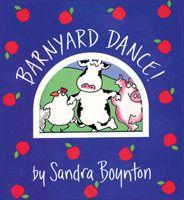 Favorite Board Books by Sandra Boynton: Barnyard Dance!