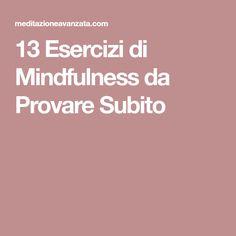 13 Esercizi di Mindfulness da Provare Subito