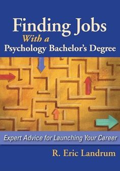 Finding Jobs With a Psychology Bachelor's Degree: Expert Advice for Launching Your Career Psychology Careers, Psychology Studies, Counseling Psychology, Psychology Degree, Psychology Quotes, Career Counseling, Career Education, Apa Book, Career Search