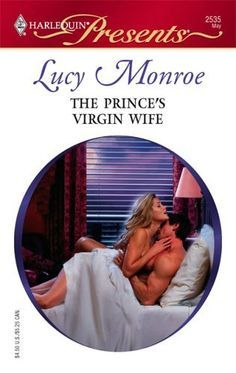 The Prince's Virgin Wife by Lucy Monroe ISBN 0373125356 in trilogy with His Royal Love-Child and The Scorsolini Marriage Bar. Used Books, My Books, Books To Read, Prince Wife, Business Money, Romantic Couples, Romance Books, Nonfiction, Audiobooks