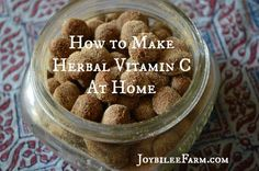Vitamin C benefits and how to make herbal vitamin C supplements at home