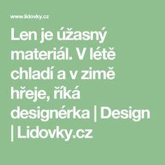 Len je úžasný materiál. V létě chladí a v zimě hřeje, říká designérka | Design | Lidovky.cz