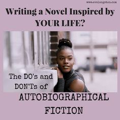 Are you #writing a novel inspired by your life? The Do's and Don'ts of Writing Autobiographical Fiction! #amwriting #writerslife #writingtip #writingtips #autobiographical #writer