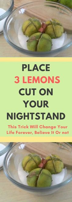 Place 3 Lemons Cut On Your Nightstand, This Trick Will Change Your Life Forever, Believe It Or nott...!!