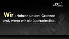 Wir erfahren unsere Grenzen erst, wenn wir sie überschreiten. www.martinlimbeck.de