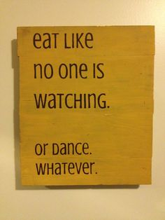 Eat Like no one is Watching handpainted wall art sign hanging by TheBumpyRoad on Etsy