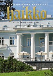 Haikon kartano - Haikko Manor, in Porvoo, six kilometers from the city centre. Hotel, Spa. Conference Centre. Family owned.