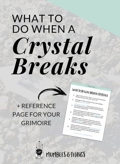 What To Do When a Crystal Breaks — Mumbles & Things Blog — Read on for ideas, tips, and suggestions and to download your reference page. #ontheblognow #crystallovers #crystalhead #crystallover #crystalpower #crystalstones #crystalmeanings