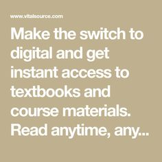 Make the switch to digital and get instant access to textbooks and course materials. Read anytime, anywhere on any device with VitalSource, the leading provider of online textbooks and course materials. Stone Texture Wall, Online Textbook, Obstetrics And Gynaecology, Medicine Book, Instant Access, Orthodontics, Pediatrics, Arduino, Accounting