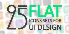 25 Set of Flat Icons for UI Design #flaticons2014 #vectoricons #freeicons #iconsfordesigners #flatelements #appicons #webicons #mobileicons