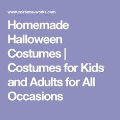 Homemade Halloween Costumes | Costumes for Kids and Adults for All Occasions