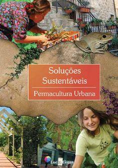 Soluções Sustentáveis - Permacultura Urbana  Livro Soluções Sustentáveis - Permacultura Urbana, 4º volume da coleção SOLUÇÕES SUSTENTÁVEIS.