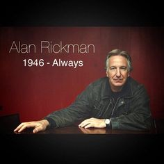 Such a shame to lose Alan Rickman, such a massive talent and loverly guy, Rest In Peace mate my thoughts are with your family X X X