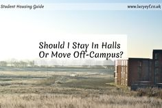 How to choose between staying in halls or moving off-campus in your 2nd year at university