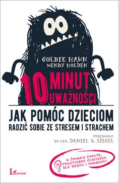 Jak pomóc dzieciom radzić sobie ze stresem i strachem Books To Buy, Books To Read, Goldie Hawn, Cute Coloring Pages, Kids Zone, Aspergers, School Hacks, Psychology, Homeschool