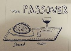 #drawing #bread & #wine #Passover #WMSCOG #God #feast