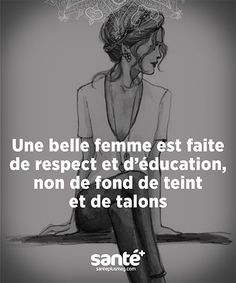 But a woman with respect education that take care of herself is always a plus ; Favorite Quotes, Best Quotes, Life Quotes, Positiv Quotes, Quote Citation, French Quotes, Some Words, Positive Attitude, Beautiful Words