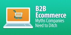 5 Ecommerce Myths Companies Need to Ditch Retail Technology, Ecommerce, Success, Blog, Blogging, E Commerce