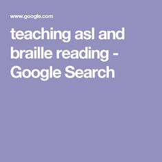 teaching asl and braille reading - Google Search