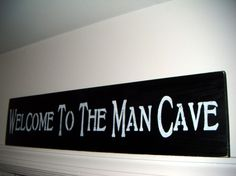 MAN CAVE Sign, guy gif, mens gift - Great gift for the garage,shed,bar - Large 6 x 24 - Your colors