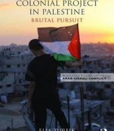 Israel'S Colonial Project In Palestine: Brutal Pursuit PDF