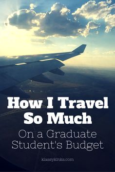 How I Travel So Much On a Graduate Student's Budget
