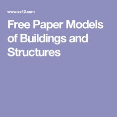 Free Paper Models of Buildings and Structures